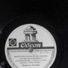 Discos de pizarra: TENGO UNA NOVIA EN KALAMAZOO. POR FIN. ORQUESTA GERALDO. Lote 46726233