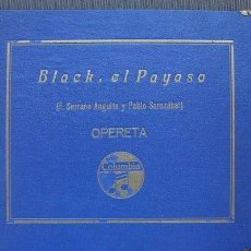 Discos de pizarra: OPERETA. BLACK, EL PAYASO. (F. SERRANO ANGUITA Y PABLO SOROZÁBAL. CARPETA CON 7 DICSCOS. COLUMBIA.. Lote 118342416
