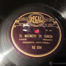 Discos de pizarra: EL JURAMENTO - EL MOLINERO DE SUBIZA-ORQ. VIVA TONAL DISCO PIZARRA GRAMOFONO RS1014. Lote 47992937