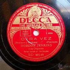 Discos de pizarra: GORDON JENKINS / STARDUSTERS - OTRA VEZ / NO ME VEO MAS EN TUS OJOS. Lote 49275349