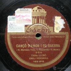 Discos de pizarra: DUO TANA LLURO EMILI VENDREL CANCO D AMOR I DE GUERRA ODEON PIZARRA PEPETO. Lote 50228470