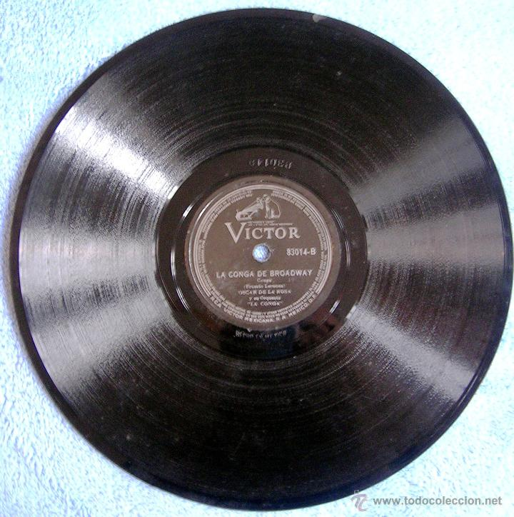 DISCO 78 RPM PIZARRA- OSCAR DE LA ROSA Y ORQUESTA- LA CONGA DE BROADWAY, E. LECUONA - UNA DOS TRES. (Música - Discos - Pizarra - Clásica, Ópera, Zarzuela y Marchas)