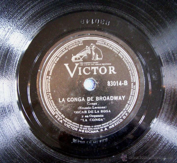 Discos de pizarra: DISCO 78 RPM PIZARRA- OSCAR DE LA ROSA Y ORQUESTA- LA CONGA DE BROADWAY, E. LECUONA - UNA DOS TRES. - Foto 2 - 50259965