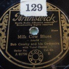 Discos de pizarra: BOB CROSBY & HIS ORCHESTRA ( MILK COW BLUES - YANCEY SPECIAL ) BLUES & FOXTROT BRUNSWICK. Lote 50610406