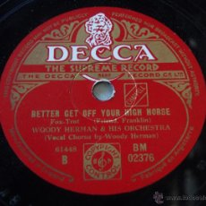 Discos de pizarra: WOODY HERMAN & HIS ORCHESTRA ( MR. GHOST GOES TO TOWN - BETTER GET OFF YOUR HIGH HORSE ) DECCA. Lote 50625771