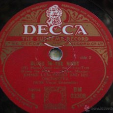 Discos de pizarra: JIMMIE LUNCEFORD & HIS ORCHESTRA WITH VOCAL ENSEMBLE ( BLUES IN THE NIGHT ) DECCA. Lote 51509804