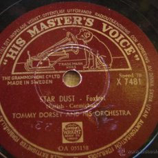 Discos de pizarra: TOMMY DORSEY & HIS ORCHESTRA ( STAR DUST - ON THE SUNNY SIDE OF THE STREET ) HMV. Lote 51510092