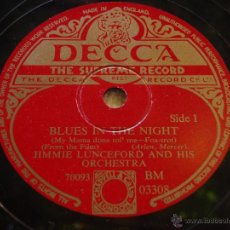 Discos de pizarra: JIMMIE LUNCEFORD & HIS ORCHESTRA WITH VOCAL ENSEMBLE ( BLUES IN THE NIGHT ) DECCA. Lote 51510495