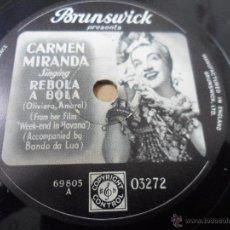 Discos de pizarra: DISCO PIZARRA DE CARMEN MIRANDA(BRASIL) FILM WEEK-END IN HAVANA. REBOLA A BOLA/ WHEN I LOVE I LOVE. Lote 53239675