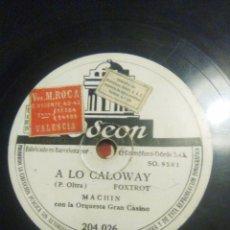 Discos de pizarra: MOLINERO PIZARRA 500€ GITAN DISCO DE ANTONIO MACHÍN EL CALOWAY Y LA RUÑIDERA DE 1942. Lote 53272774