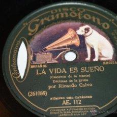 Discos de pizarra: LA VIDA ES SUEÑO DE CALDERÓN DE LA BARCA. MONÓLOGO Y DÉCIMAS DE LA GRUTA.RICARDO CALVO.GRAMÓFONO. Lote 53442042