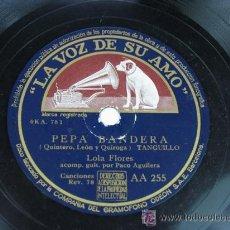 Discos de pizarra: PEPA BANDERA / JURAMENTO TE DARÉ. LOLA FLORES. FLAMENCO. PACO AGUILERA GUITARRA. Lote 53465515
