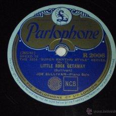 Discos de pizarra: JOE SULLIVAN A- LITTLE ROCK GETAWAY B- ONYX BRINGDOWN PARLOPHONE R 2006. Lote 120379