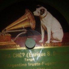 Discos de pizarra: DISCO DE PIZARRA DE GRAMÓFONO DEL TRÍO ARGENTINO IRUSTA FUGAZOT Y DEMARE ES QUE VA CHACHACHÁ. Lote 53995521