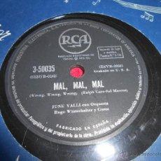 Discos de pizarra: JUNE VALLI TIEMPO SABROSO/MAL MAL MAL 25 CTMS RCA 3-50035 ESPAÑA SPAIN. Lote 54167034