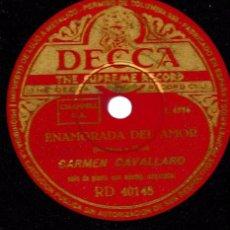 Discos de pizarra: ENAMORADA DEL AMOR; LUNA AMARILLA. CARMEN CAVALLARO. DECCA. SP 10''. Lote 54171612
