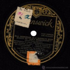 Discos de pizarra: AIN'T MISBEHAVIN; DOIN' THE NEW LONDON DOWN. BILL ROBINSON. BRUNSWICK. SP 10''. Lote 54171991