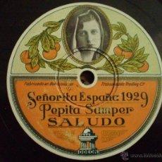 Discos de pizarra: PEPITA SAMPER. SALUDO. SEÑORITA ESPAÑA 1929. EL DISCO ESTA DOBLADO. Lote 54324328