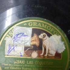 Discos de pizarra: CÁNDIDA SUÁREZ , LINO RODRIGUEZ Y CORO - ABAJO LAS COQUETAS ! , DISCO DE PIZARRA, 78 RPM . Lote 54987906