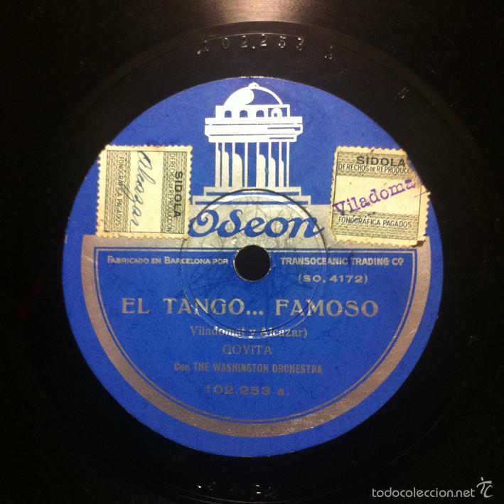 GOYITA - EL TANGO ... FAMOSO / VALENCIA ES ASÍ ODEON 102.253 - CUPLÉ (Música - Discos - Pizarra - Flamenco, Canción española y Cuplé)