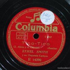 Discos de pizarra: ETHEL SMITH Y SU ORQUESTA CARIOCA - TICO-TICO / EDMUNDO ROS Y SU ORQUESTA - LINDA MUJER - COLUMBIA. Lote 56861366