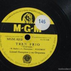 Discos de pizarra: LIONEL HAMPTON Y SU ORQUESTA - TREN FRIO (COOL TRAIN) / GLADYSEE BOUNCE - MGM MGM-8212. Lote 56872900