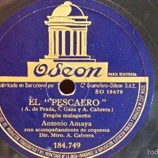 Discos de pizarra: PIZARRA !! ANTONIO AMAYA. EL PESCAERO. ODEON - 184.749 / MBC. ****. Lote 57034999