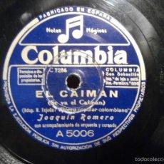 Discos de pizarra: DISCO - PIZARRA - JOAQUIN ROMERO - EL CAIMAN + PALABRAS DE MUJER - COLUMBIA. Lote 58416435