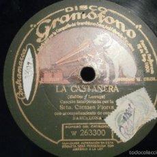 Discos de pizarra: DISCO - PIZARRA - SRTA. CARMEN FLORES - LA CASTAÑERA + CHALÁ - LA VOZ DE SU AMO. Lote 58416440
