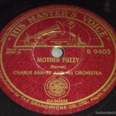 Discos de pizarra: CHARLIE BARNET AND HIS ORCHESTRA ( MOTHER FUZZY - LUMBY ) HMV. Lote 58543319
