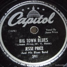 Discos de pizarra: JESSE PRICE VOCAL & HIS BLUES BAND ( YOU CAN'T TAKE IT WITH YOU - BIG TOWN BLUES ) CAPITOL. Lote 58570198