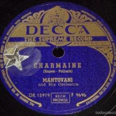 Discos de pizarra: MANTOVANI & HIS ORCHESTRA ( DIANE - CHARMAINE ) DECCA. Lote 59923391