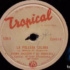 Discos de pizarra: PIZARRA !! PEDRO SALCEDO Y ORQUESTA / LA POLLERA COLORÁ / EL ARRANQUE. DISCO TROPICAL-COLOMBIA.. Lote 62789968