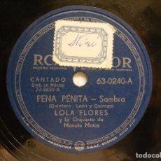 Discos de pizarra: LOLA FLORES RCA VICTOR 630240 78RPM PENA PENITA / BULERIAS DE ANTONIO TORRES GARCIA. Lote 295331728
