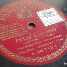 Discos de pizarra: DISCO 78 RPM PASODOBLE TORERO CON FANDANGO FELIX COLOMO - LA PRISIONERA. Lote 68905589