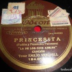 Disques en gomme-laque: EMILIO VENDRELL PRINCESITA LA DE LOS OJOS AZULES/AY AY AY 10 PULGADAS 25 CTMS ODEON 184.013 ESPAÑA. Lote 69687789