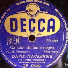 Discos de pizarra: PIZARRA !! DAVID MACKERSIE. CANCION DE CUNA NEGRA / TIEMPO TORMENTOSO. / DECCA - 25 CM.. Lote 71562215