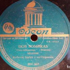 Discos de pizarra: PIZARRA !! ROBERTO INGLEZ Y SU ORQUESTA. DOS SOMBRAS / TRES PALABRAS / ODEON - 25 CM.. Lote 71562647