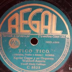 Discos de pizarra: PIZARRA !! XAVIER CUGAT Y SU ORQUESTA. TICO TICO / CU-TU-GU-RU / REGAL - 25 CM.. Lote 71578779