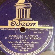 Discos de pizarra: PIZARRA !! ISABELITA Y ANTÓN O LA CASITA DE TURRÓN. J.M. OVIES / CASAS AUGÉ / ODEON - 25 CM.. Lote 71611767