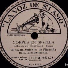 Discos de pizarra: PIZARRA !! ORQ. SINF. DE FILADELFIA / CORPUS EN SEVILLA / STOKOWSKI / LA VOZ DE SU AMO - 30 CM.. Lote 72209399