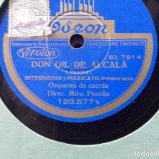 Discos de pizarra: 3 DISCOS DE PIZARRA, PARA GRAMÓFONO DE LAZARZUELA: DON GIL DE ALCALÁ, DEL MAESTRO PENELLA, ORQUESTA . Lote 76054295