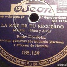 Discos de pizarra: DISCO DE PIZARRA - PEPE CÓRDOBA - MI CHIQUILLO / LA RAIZ DE TU RECUERDO - ODEON 185.139. Lote 77445833