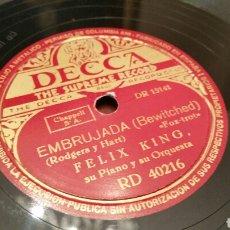Discos de pizarra: DISCO DE GRAMÓFONO (PIZARRA). EMBRUJADA - FÉLIX KING, SU PIANO Y SU ORQUESTA. (FOX-TROT).. Lote 78304587