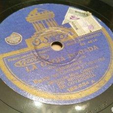 Discos de pizarra: DISCO DE GRAMÓFONO (PIZARRA). PASODOBLE. LA ORGÍA DORADA Y LA ENTRADA. ODEON. Lote 78308890