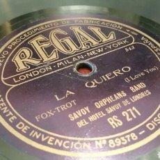 Discos de pizarra: DISCO DE GRAMÓFONO (PIZARRA). LA QUIERO - FOX-TROT. DEL HOTEL SAVOY DE LONDRES. REGAL.. Lote 78504859