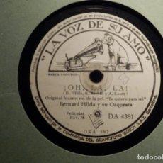 Discos de pizarra: DISCO DE PIZARRA - BERNARD HILDA - DULCEMENTE / OH, LA, LA - LA VOZ DE SU AMO - DA 4381. Lote 80985420