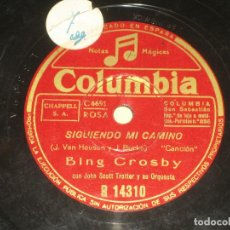Discos de pizarra: BING CROSBY - SIGUIENDO MI CAMINO DOS CARAS . Lote 81239856