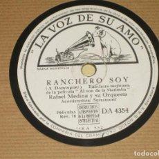 Dischi in gommalacca: RAFAEL MEDINA - RANCHERO SOY - AL SON DE LA MARIMBA . Lote 82205452