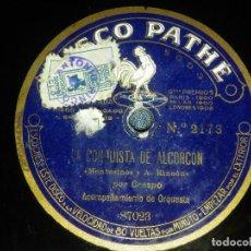 Discos de pizarra: DISCO DE PIZARRA - LA CONQUISTA DE ALCORCON Y POR ELLA - SR. CRESPO - DISCO PATHE - 85723. Lote 85171552